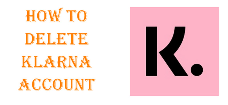 How To Delete Klarna Account